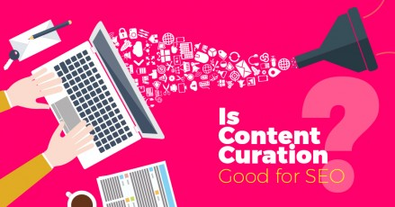 Is Content Curation Good for SEO? 11 Examples That Prove So!